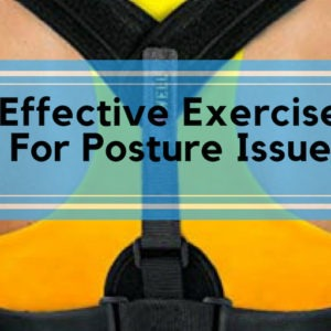 Effective Exercises For Posture Issues