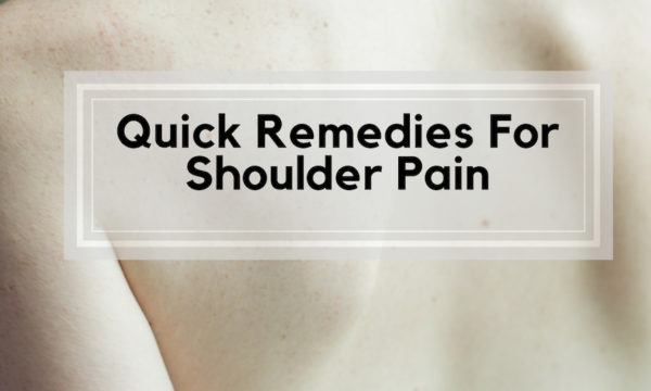 Quick Remedies For Shoulder Pain