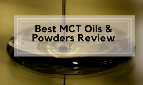 Best MCT Oils & Powders Review
