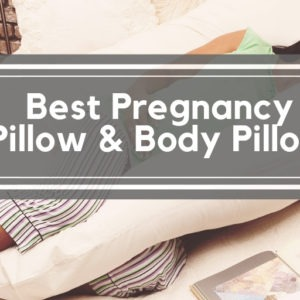 Best Pregnancy Pillow & Body Pillow Review