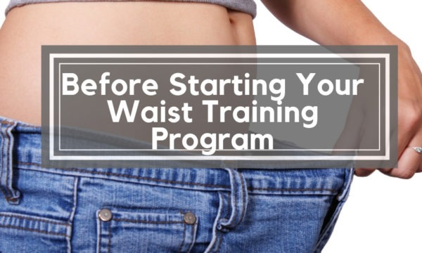 012e68a1d5 Checklist to Follow Before Starting Your Waist Training Program