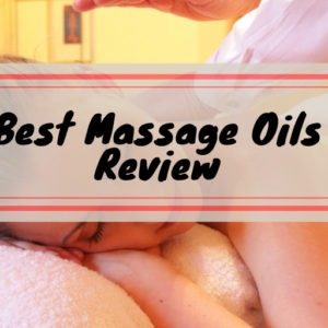 Best Massage Oils Review
