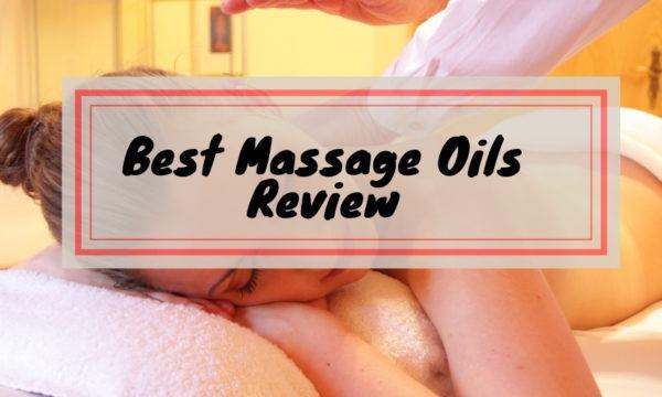 Best Massage Oils Review